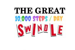 Great 10000 Steps per Day Swindle