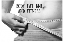 Body Fat Percentage, BMI and Fitness