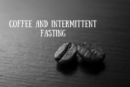 Coffee and Intermittent Fasting