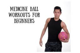 Beginner Medicine Ball Workout
