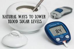 Natural Ways to Lower Blood Sugar