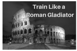 Train Like a Roman Gladiator