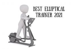 Best Elliptical Trainer 2021