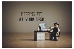 Keeping fit at your desk